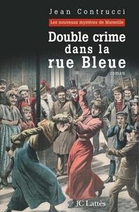 Jean Contrucci - Double Crime dans la rue Bleue.