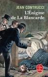 Jean Contrucci - L'Enigme de la Blancarde.