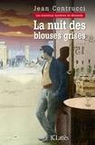 Jean Contrucci - La nuit des blouses grises.