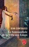 Jean Contrucci - La somnambule de la villa aux loups.
