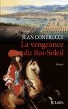 Jean Contrucci - La vengeance du Roi-Soleil.