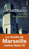 Jean Contrucci - La ville des tempêtes.