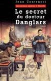 Jean Contrucci - Le secret du docteur Danglars.