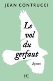 Jean Contrucci - Le vol du gerfaut.