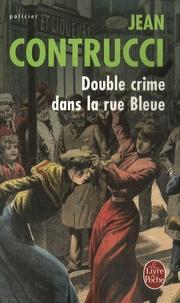 Jean Contrucci - Les Nouveaux Mystères de Marseille  : Double crime dans la rue bleue.