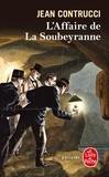 Jean Contrucci - Les Nouveaux Mystères de Marseille  : L'affaire de la Soubeyranne.