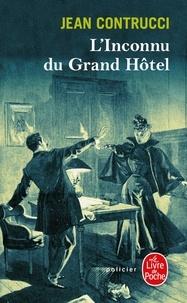 Jean Contrucci - Les Nouveaux Mystères de Marseille  : L'Inconnu du Grand Hôtel.
