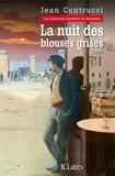 Jean Contrucci - Les Nouveaux Mystères de Marseille  : La nuit des blouses grises.