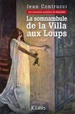 Jean Contrucci - Les Nouveaux Mystères de Marseille  : La somnambule de la villa aux loups.