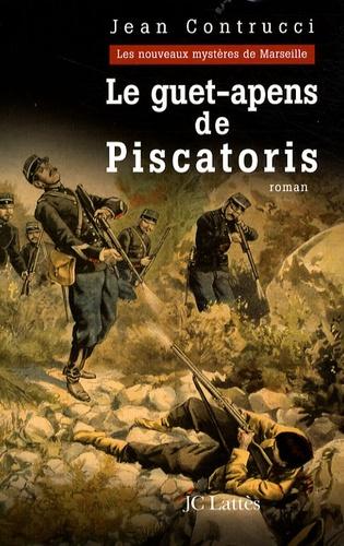 Jean Contrucci - Les Nouveaux Mystères de Marseille  : Le guet-apens de Piscatoris.