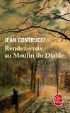 Jean Contrucci - Les Nouveaux Mystères de Marseille  : Rendez-vous au Moulin du Diable.