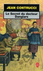Jean Contrucci - Les Secrets du docteur Danglars.