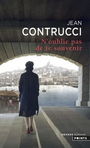Jean Contrucci - N'oublie pas de te souvenir.