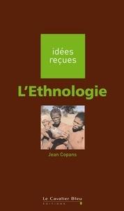 Jean Copans - L'Ethnologie - idées reçues sur l'ethnologie.