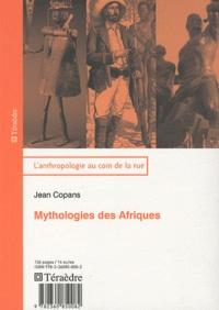 Jean Copans - Mythologies des Afriques.