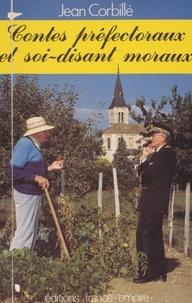 Jean Corbillé - Contes préfectoraux et soi-disant moraux.