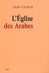 Jean Corbon - L'Eglise des Arabes.