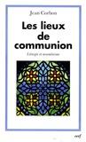 Jean Corbon - Les lieux de communion - Liturgie et oecuménisme.