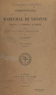 Jean Cordey et  Société de l'histoire de Franc - Correspondance du maréchal de Vivonne relative à l'expédition de Messine (1). 1674-1676.