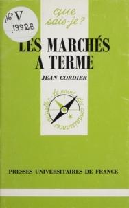 Jean Cordier - Les marchés à terme.