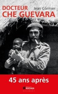 Jean Cormier - Docteur Che Guevara.