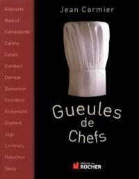 Jean Cormier - Gueules de chefs.