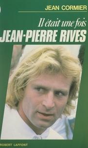 Jean Cormier et Roger Blachon - Il était une fois Jean-Pierre Rives.