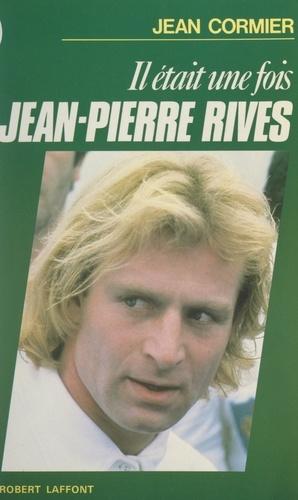 Il était une fois Jean-Pierre Rives