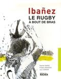 Jean Cormier et Raphaël Ibañez - Le Rugby à bout de bras.