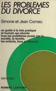 Jean Cornec et Simone Cornec - Les problèmes du divorce.