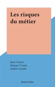 Jean Cornec et Simone Cornec - Les risques du métier.