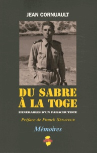 Jean Cornuault - Du sabre à la toge - Itinéraires d'un Parachutiste.