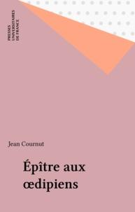 Jean Cornut - Épître aux Oedipiens.