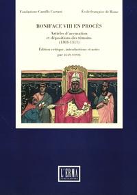 Jean Coste - Boniface VIII en procès - Articles d'accusation et dépositions des témoins (1303-1311).