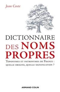 Jean Coste - Dictionnaire des noms propres - Toponymes et patronymes de France : quelle origine, quelle signification ?.