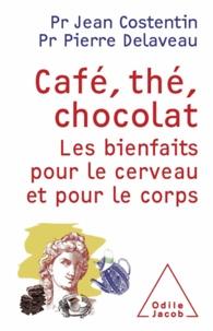 Jean Costentin et Pierre Delaveau - Café, thé, chocolat - Les bienfaits pour le cerveau et pour le corps.