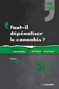 Jean Costentin et Laurent Appel - Faut-il dépénaliser le cannabis ?.