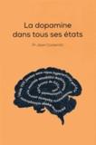 Jean Costentin - La dopamine dans tous ses états.