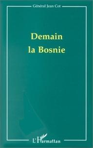 Jean Cot - Demain la Bosnie.