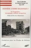 Jean Cot - Dernière guerre balkanique ? - Ex-Yougoslavie, témoignages, analyses, perspectives.