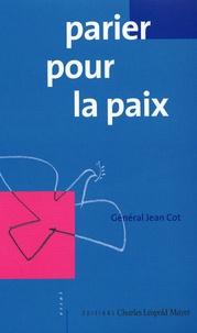 Jean Cot - Parier pour la paix.