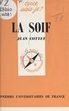 Jean Cottet et Paul Angoulvent - La soif.