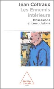 Jean Cottraux - Les ennemis intérieurs - Obsessions et compulsions.