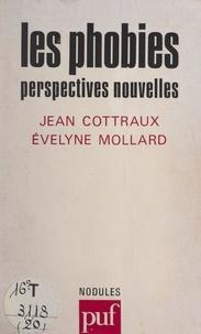 Jean Cottraux et Evelyne Mollard - Les phobies - Perspectives nouvelles.