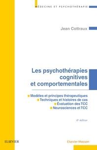 Jean Cottraux - Les psychothérapies cognitives et comportementales.
