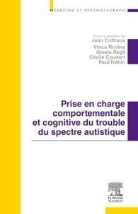 Jean Cottraux - Prise en charge comportementale et cognitive du trouble du spectre autistique.