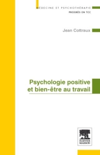 Jean Cottraux - Psychologie positive et bien-être au travail.