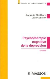 Jean Cottraux et Ivy Marie Blackburn - Psychothérapie cognitive de la dépression.