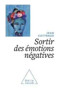 Jean Cottraux - Sortir des émotions négatives.