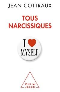 Jean Cottraux - Tous narcissiques.